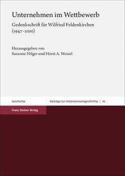Unternehmen im Wettbewerb von Hilger,  Susanne, Wessel,  Horst A.