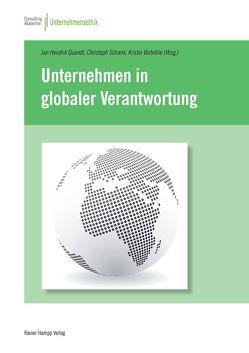 Unternehmen in globaler Verantwortung von Quandt,  Jan Hendrik, Schank,  Christoph, Vorbohle,  Kristin