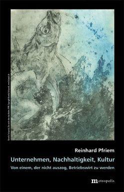 Unternehmen, Nachhaltigkeit, Kultur von Pfriem,  Reinhard