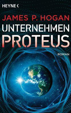 Unternehmen Proteus von Hogan,  James P., Petri,  Edda