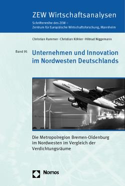 Unternehmen und Innovation im Nordwesten Deutschlands von Koehler,  Christian, Niggemann,  Hiltrud, Rammer,  Christian