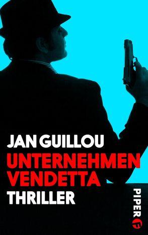Unternehmen Vendetta von Guillou,  Jan, Maass,  Hans-Joachim