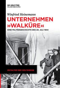 """Unternehmen """"Walküre"""" von Heinemann,  Winfried"""