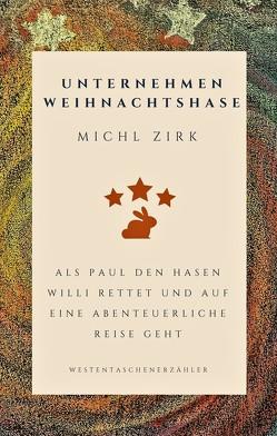 Unternehmen Weihnachtshase von Zirk,  Michl
