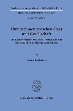 Unternehmen zwischen Staat und Gesellschaft. von Lauterbach,  Theresa