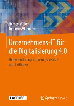 Unternehmens-IT für die Digitalisierung 4.0 von Viehmann,  Johannes, Weber,  Herbert
