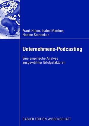 Unternehmens-Podcasting von Huber,  Frank, Matthes,  Isabel, Stenneken,  Nadine