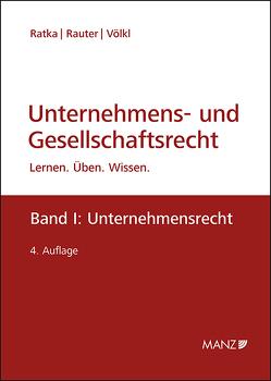 Unternehmens- und Gesellschaftsrecht von Ratka,  Thomas, Rauter,  Roman, Völkl,  Clemens