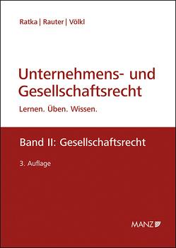 Unternehmens- und Gesellschaftsrecht Band 2: Gesellschaftsrecht von Ratka,  Thomas, Rauter,  Roman, Völkl,  Clemens
