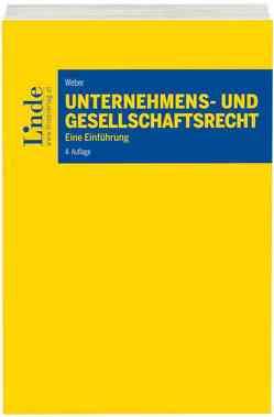 Unternehmens- und Gesellschaftsrecht von Weber,  Martin
