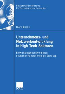 Unternehmens- und Netzwerkentwicklung in High-Tech-Sektoren von Klocke,  Björn