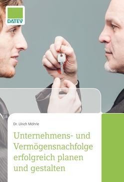 Unternehmens- und Vermögensnachfolge von Möhrle,  Ulrich