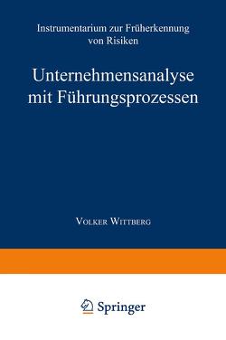 Unternehmensanalyse mit Führungsprozessen von Wittberg,  Volker