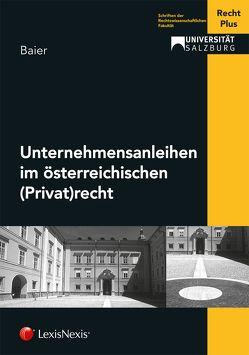 Unternehmensanleihen im österreichischen (Privat)recht von Baier,  Julia, Recht Plus,  Universität Salzburg