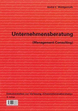 Unternehmensberatung (Management Consulting) von Wohlgemuth,  André C