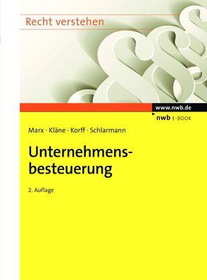 Unternehmensbesteuerung von Kläne,  Sebastian, Korff,  Matthias, Marx,  Franz Jürgen, Schlarmann,  Bernd