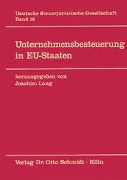 Unternehmensbesteuerung in EU-Staaten von Lang,  Joachim