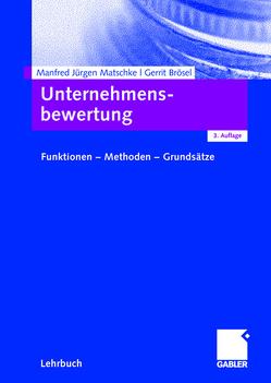 Unternehmensbewertung von Brösel,  Gerrit, Matschke,  Manfred Jürgen
