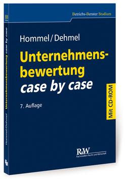Unternehmensbewertung case by case von Dehmel,  Inga, Hommel,  Michael