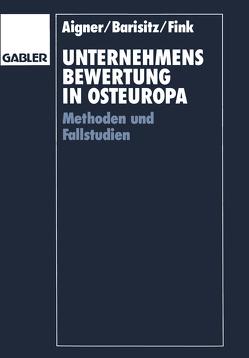 Unternehmensbewertung in Osteuropa von Aigner,  Helmut, Barisitz,  Stephan, Fink,  Gerhard