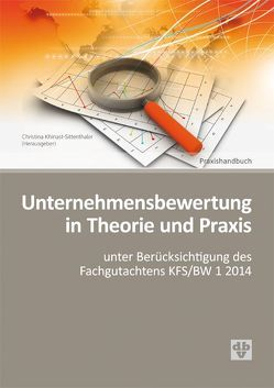 Unternehmensbewertung in Theorie und Praxis von Khinast-Sittenthaler,  Christina