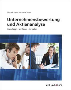 Unternehmensbewertung und Aktienanalyse, Grundlagen – Methoden – Aufgaben, Bundle mit digitalen Lösungen von Hauser,  Marcus A, Turnes,  Ernesto