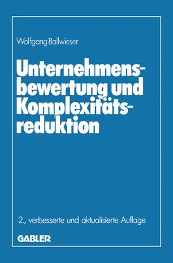 Unternehmensbewertung und Komplexitätsreduktion von Ballwieser,  Wolfgang