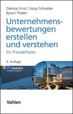 Unternehmensbewertungen erstellen und verstehen von Ernst,  Dietmar, Schneider,  Sonja, Thielen,  Bjoern