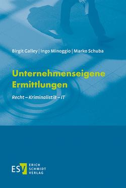 Unternehmenseigene Ermittlungen von Galley,  Birgit, Minoggio,  Ingo, Schuba,  Marko