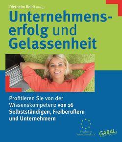 Unternehmenserfolg und Gelassenheit von Boldt,  Diethelm