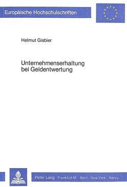 Unternehmenserhaltung bei Geldentwertung von Gisbier,  Helmut