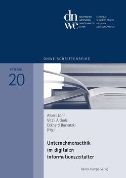 Unternehmensethik im digitalen Informationszeitalter von Altholz,  Vitali, Burkatzki,  Eckhard, Löhr,  Albert