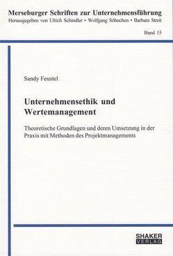 Unternehmensethik und Wertemanagement von Feustel,  Sandy