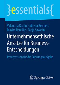 Unternehmensethische Ansätze für Business-Entscheidungen von Kartini,  Valentina, Reichert,  Milena, Rüb,  Maximilian, Savanin,  Tanja