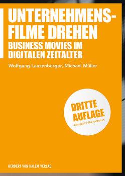 Unternehmensfilme drehen von Lanzenberger,  Wolfgang, Mueller,  Michael