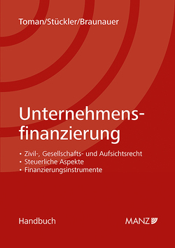 Unternehmensfinanzierung von Braunauer,  Florian, Stückler,  Karl, Toman,  Raphael