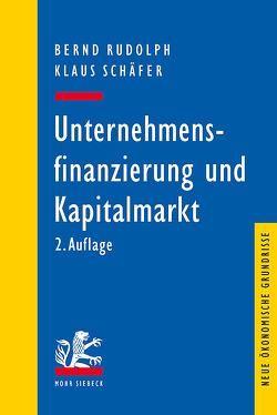 Unternehmensfinanzierung und Kapitalmarkt von Rudolph,  Bernd, Schaefer,  Klaus
