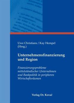 Unternehmensfinanzierung und Region von Christians,  Uwe, Hempel,  Kay