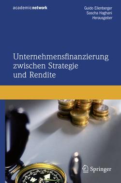 Unternehmensfinanzierung zwischen Strategie und Rendite von Eilenberger,  Guido, Haghani,  Sascha