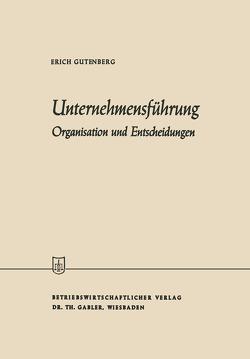 Unternehmensführung von Gutenberg,  Erich