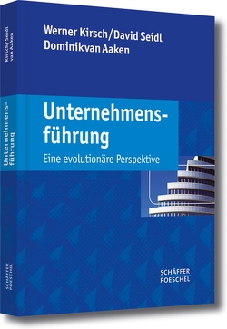 Unternehmensführung von Aaken,  Dominik van, Kirsch,  Werner, Seidl,  David
