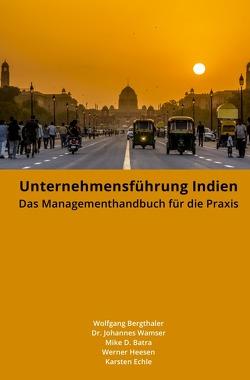 Unternehmensführung Indien von Batra,  Mike, Bergthaler,  Wolfgang, Echle,  Karsten, Heesen,  Werner, Wamser,  Dr. Johannes