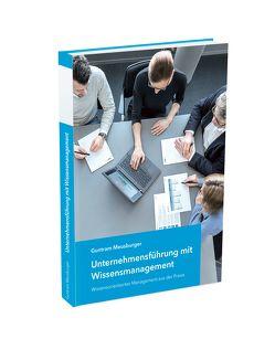 Unternehmensführung mit Wissensmanagement von Meusburger,  Guntram, Nester,  Eva