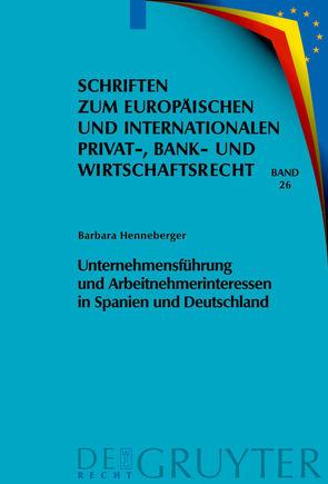 Unternehmensführung und Arbeitnehmerinteressen in Spanien und Deutschland von Henneberger,  Barbara