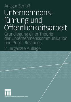 Unternehmensführung und Öffentlichkeitsarbeit von Bentele,  Günter, Zerfaß,  Ansgar