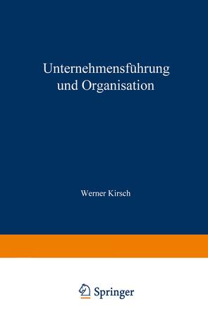 Unternehmensführung und Organisation von Kirsch,  Werner