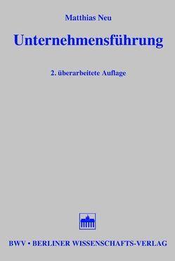 Unternehmensführung von Neu,  Matthias