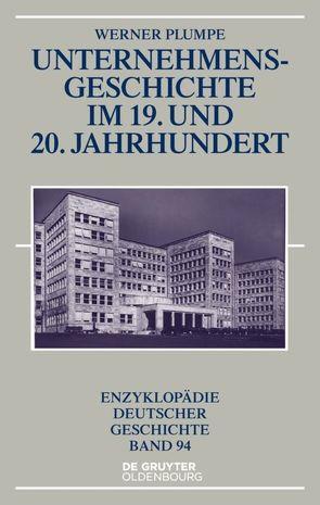 Unternehmensgeschichte im 19. und 20. Jahrhundert von Plumpe,  Werner