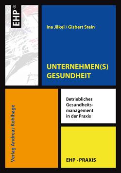 UNTERNEHMEN(S)GESUNDHEIT von Jäkel,  Ina, Stein,  Gisbert