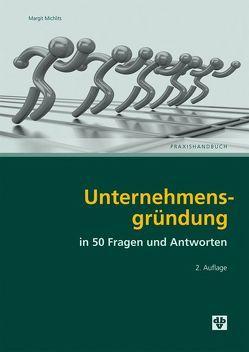 Unternehmensgründung in 50 Frage und Antworten von Michlits,  Margit
